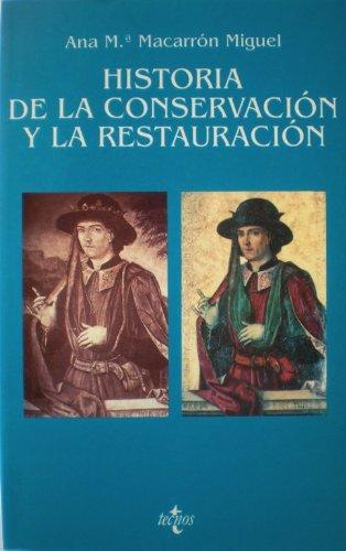 Historia de la conservacion y la restauracion: Desde la Antiguedad hasta finales del siglo XIX (...