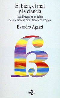 9788430928576: El bien, el mal y la ciencia/ The good, the bad and science: Dimensiones Eticas De La Empresa Cientifico-tecnologica/ Ethical Dimensions of Scientific and Technological Enterprise (Spanish Edition)