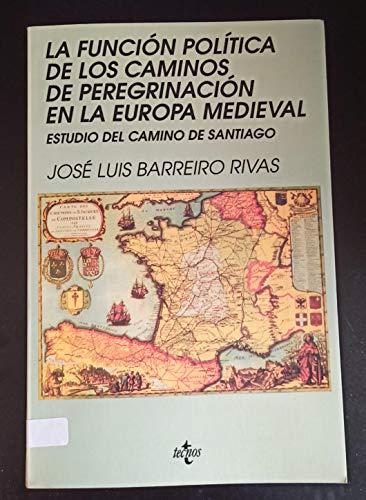 9788430929726: La funcion política de los caminos de peregrinacion en la Europa medieval/ The political role of the paths of pilgrimage in medieval Europe: Estudio ... (Serie de Historia) (Spanish Edition)