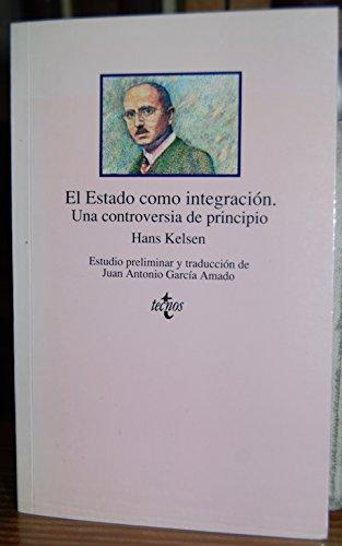 El Estado como integración : una controversia de principio.: Kelsen, Hans.