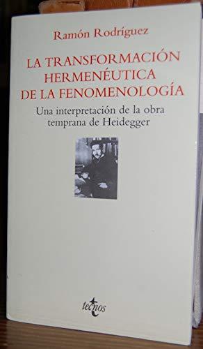 9788430930661: La transformacion hermeneutica de la fenomenologia/ The hermeneutic transformation of phenomenology: Una Interpretación De La Obra Temprana De Heidegger (Spanish Edition)
