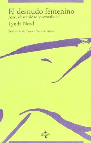 9788430931187: El desnudo femenino/ The female nude: Arte, Obscenidad Y Sexualidad/ Art, Obscenity and Sexuality (Spanish Edition)