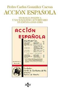 9788430931477: Accion espanola: Teologia politica y nacionalismo autoritario en Espana, 1913-1936 (Spanish Edition)