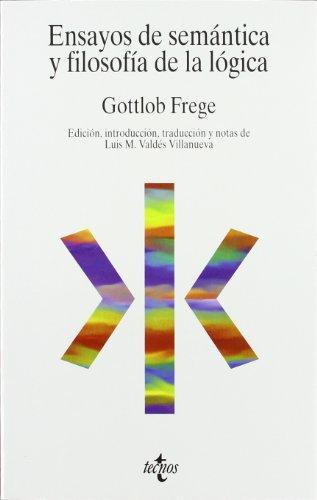Ensayos de semantica y filosofía de la: Gottlob Frege