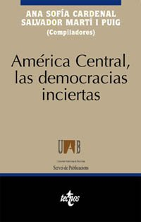 America Central, las democracias inciertas/ Central American