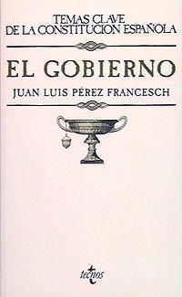 9788430932429: El Gobierno (Derecho - Temas Clave De La Constitución Española)