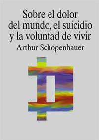 9788430933662: Sobre el dolor del mundo, el suicidio y la voluntad de vivir / On the Pain of the World, Suicide and the Will to Live (Filosofia) (Spanish Edition)
