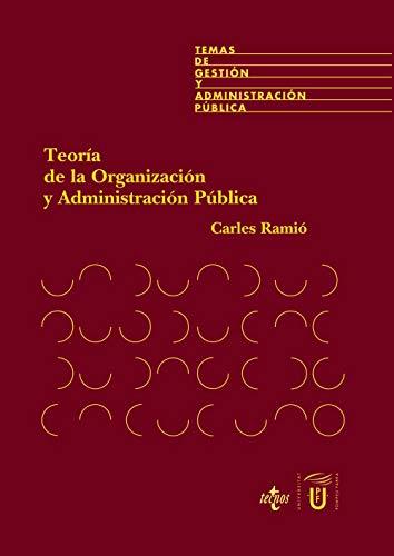 9788430934508: Teoria de la organizacion y administracion publica / Theory of Public Organization and Administration (Derecho / Rights) (Spanish Edition)