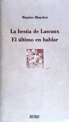9788430934577: La bestia de Lascaux. El último en hablar (Filosofía - Metrópolis)