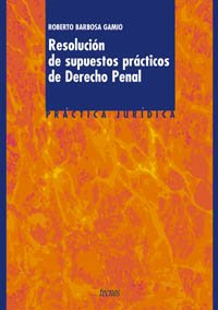 9788430936434: Resolución de supuestos prácticos de derecho penal / Resolution of practical cases of Criminal Law: Adaptados a las oposiciones para acceso a la ... national police force (Spanish Edition)