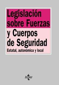 9788430937554: Legislación sobre Fuerzas y Cuerpos de Seguridad: Estatal, autonómica y local (Derecho - Biblioteca De Textos Legales)