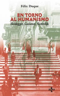 En Torno Al Humanismo: Heidegger, Gadamer, Sloterdijk.: Duque, Felix.