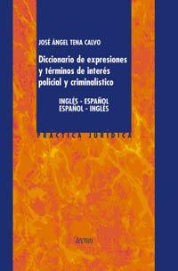 9788430938452: Diccionario de expresiones y términos de interés policial y criminalístico: Inglés-Español. Español-Inglés (Derecho - Práctica Jurídica)