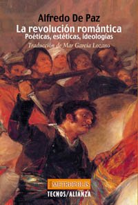 9788430939602: La revolución romántica: Poéticas, estéticas, ideologías (Filosofía - Neometrópolis)