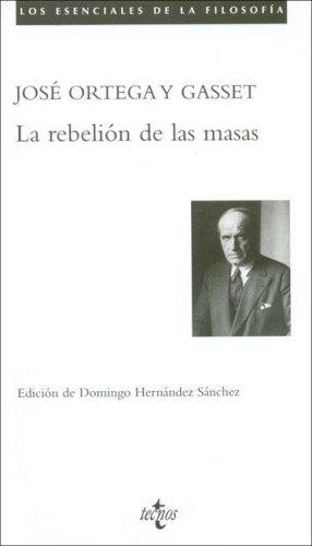 9788430939695: La rebelion de las masas (LOS ESENCIALES DE LA FILOSOFIA) (Spanish Edition)