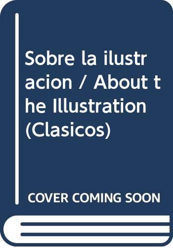 9788430940059: Sobre la ilustracion / About the Illustration (Clasicos) (Spanish Edition)