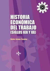 9788430940622: Historia económica del trabajo (Siglos XIX y XX) (Derecho - Relaciones Laborales Y Ciencias Del Trabajo)
