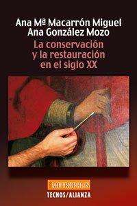 9788430941360: La conservación y la restauración en el siglo XX (Filosofía - Neometrópolis)
