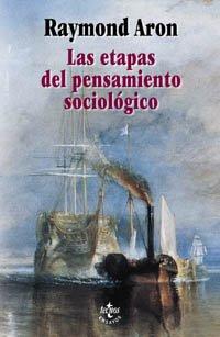 9788430941964: Las Etapas Del Pensamiento Sociologico / the Stages of Sociological Thought: Montesquieu, Comte, Marx, Tocqueville, Durkheim, Pareto, Weber (Filosofia) (Spanish Edition)