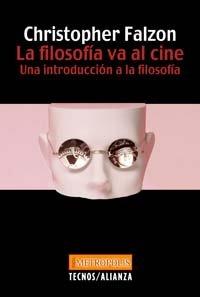 9788430942114: La filosofía va al cine: Una introducción a la filosofía (Filosofía - Neometrópolis)