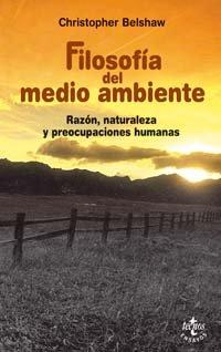 9788430942213: Filosofia Del Medio Ambiente / Environmental Philosophy: Razon, Naturaleza Y Preocupaciones Humanas (Spanish Edition)