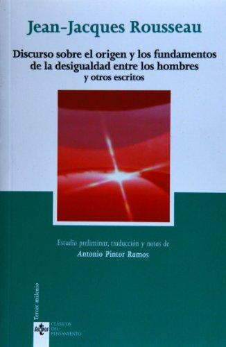 DISCURSO SOBRE EL ORIGEN Y LOS FUNDAMENTOS DE LA DESIGUALDAD ENTRE LOS HOMBRES Y OTROS ESCRITOS: ...