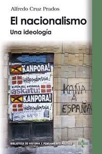 Nacionalismo. Una ideología.: Cruz Prados, Alfredo: