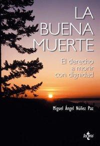 9788430943913: La buena muerte. El derecho a morir con dignidad (COLECCION VENTANA ABIERTA) (Spanish Edition)