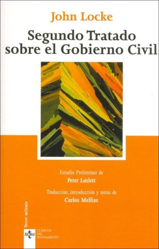 9788430944354: Segundo tratado sobre el gobierno civil/ Second Treatise On Civil Government: Un ensayo acerca del verdadero origen, alcance y fin del gobierno civil/ ... Thought Classics) (Spanish Edition)