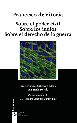 9788430945191: Sobre el poder civil Sobre los indios Sobre el derecho de la guerra / About Civil Power, The Indians, and the Rights of War (Clásicos del pensamiento / Classics of Thought) (Spanish Edition)