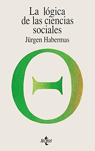 9788430945221: La lógica de las ciencias sociales (Filosofía - Filosofía Y Ensayo)
