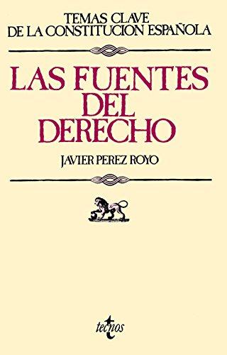 Las fuentes del derecho / The sources: Javier Perez Royo