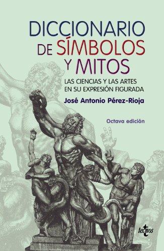 9788430945351: Diccionario de simbolos y mitos/ Dictionary of Symbols and Myths: Las Ciencias Y Las Artes En Su Exprexion Figurada (Spanish Edition)
