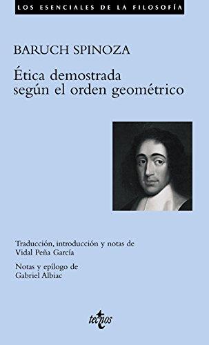 Ética demostrada según el orden geométrico: Spinoza, Baruch