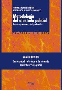 9788430945733: Metodologia del atestado policial/ Methodology of the Police Testimony: Aspectos Procesales Y Jurisprudenciales (Spanish Edition)