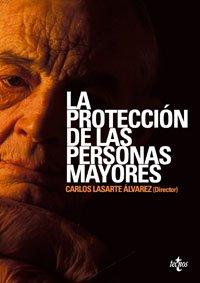 LA PROTECCIÓN DE LAS PERSONAS MAYORES: Carlos Lasarte Álvarez,