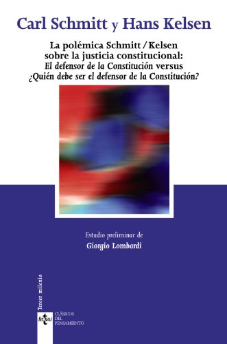LA POLÉMICA SCHMITT / KELSEN SOBRE LA: Carl Schmitt, Hans