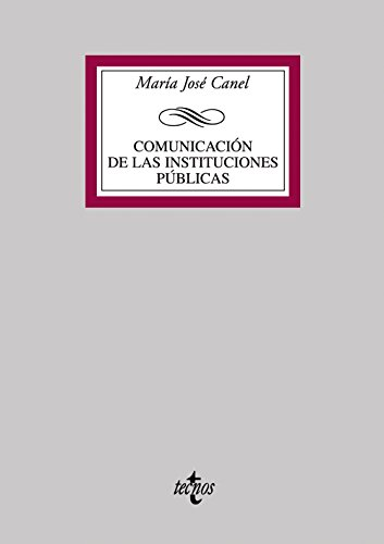 Comunicacion de las instituciones publicas / Comunities of Public Institutions (Spanish Edition) - Canel, Maria Jose