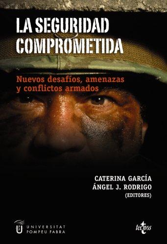 9788430946792: La seguridad comprometida/ The Engaged Security: Nuevos Desafios, Amenazas Y Conflictos Armados (Spanish Edition)