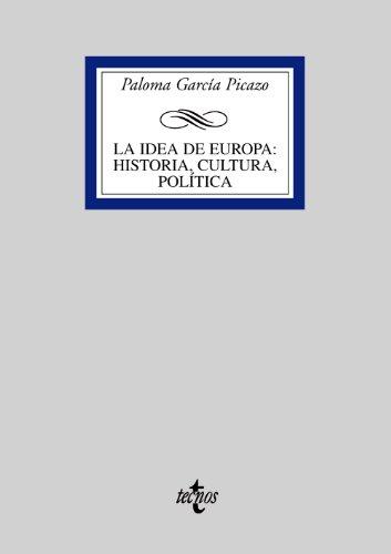 9788430946815: La idea de Europa : historia, cultura, política (Derecho - Biblioteca Universitaria De Editorial Tecnos)