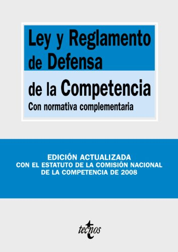 9788430947225: Ley y reglamento de defensa de la competencia/ Anti-trust Law and Regulations: Con Normativa Complementaria/ With Additional Regulations (Derecho-biblioteca De Textos Legales) (Spanish Edition)