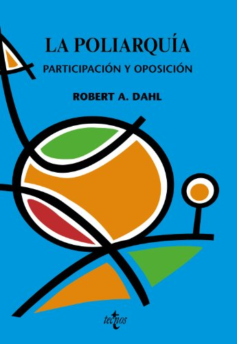 9788430947515: La poliarquia / Polyarchy: Participacion y oposicion/ Participation and Opposition (Ciencia Politica/ Political Science) (Spanish Edition)