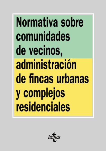 9788430947850: Normativa sobre comunidades de vecinos, administración de fincas urbanas y complejos residenciales (Derecho - Biblioteca De Textos Legales)