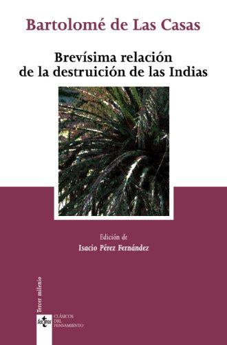 9788430948024: Brevisima relacion de la destruicion de las Indias/ A Brief Account of the Destruction of the Indies (Clasicos del pensamiento/ Thought Classics) (Spanish Edition)