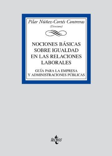 9788430948864: Nociones basicas sobre igualdad en las relaciones laborales/ Basic Notions about Equality in Employment Relations: Guia para la empresa y ... University Library) (Spanish Edition)