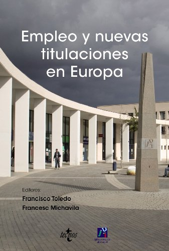 Empleo y nuevas titulaciones en Europa: Toledo, Francisco (Ed.);