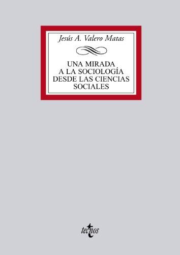 9788430949076: Una mirada a la sociología desde las ciencias sociales / A Look at Sociology from the Social Sciences (Biblioteca Universitaria / University Library) (Spanish Edition)