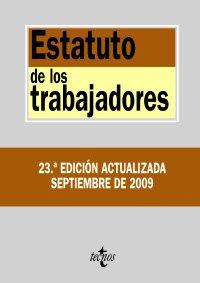 ESTATUTO DE LOS TRABAJADORES. 23ª ed. actualizada. Septiembre de 2009. - Cruz Villalón, Jesús (Ed.)