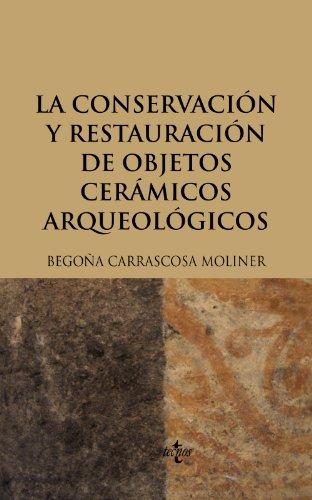 9788430949397: La conservación y restauración de objetos cerámicos arqueológicos (Ventana Abierta)