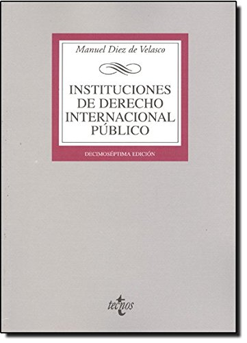 9788430949502: Instituciones de Derecho Internacional publico/ Public International Law Institutions (Biblioteca universitaria/ University Library) (Spanish Edition)
